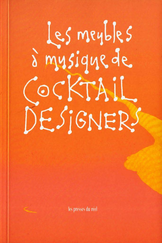 Les meubles à musique, Cocktail Designers, 2010